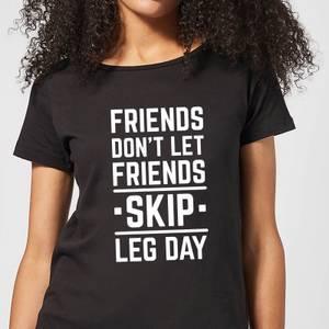 Friends Don't Let Friends Skip Leg Day Women's T-Shirt - Black