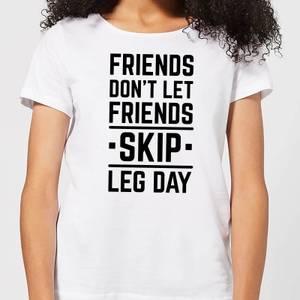 Friends Don't Let Friends Skip Leg Day Women's T-Shirt - White