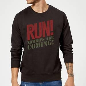 RUN! Zombies Are Coming! Sweatshirt - Black