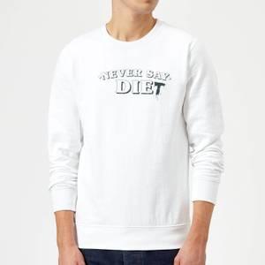 Never Say Die-t Sweatshirt - White
