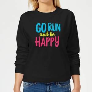 Go Run And Be Happy Women's Sweatshirt - Black
