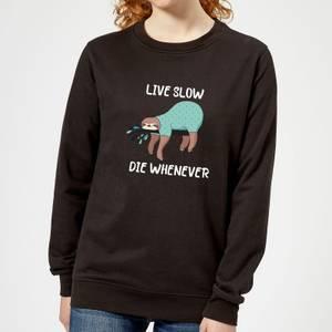 Live Slow Die WHenever Women's Sweatshirt - Black