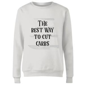 The Best Way To Cut Carbs Women's Sweatshirt - White