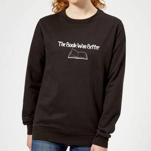 The Book Was Better Women's Sweatshirt - Black