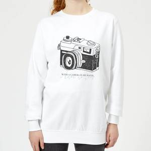 With A Camera In My Hand, I Know No Fear Women's Sweatshirt - White