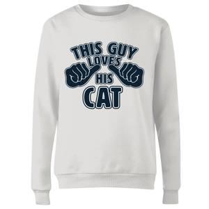 This Guy Loves His Cat Women's Sweatshirt - White