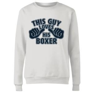 This Guy Loves His Boxer Women's Sweatshirt - White
