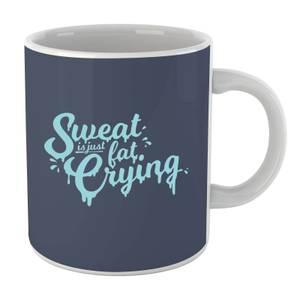 Sweat Is Just Fat Crying Mug