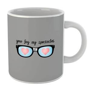 You Fog My Spectacles Mug