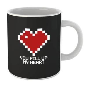 You Fill Up My Heart Mug