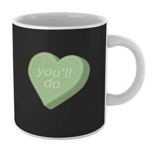 You'll Do Mug
