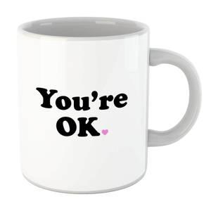 You're OK Mug