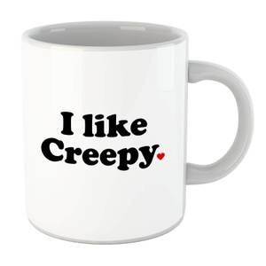 I Like Creepy Mug