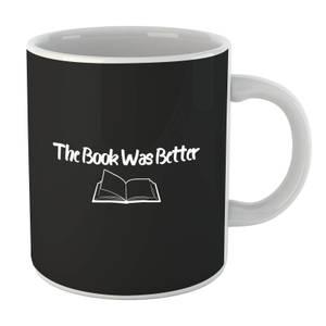 The Book Was Better Mug