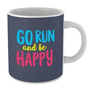 Go Run And Be Happy Mug