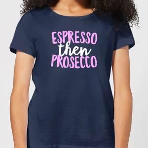 Espresso Then Prosecco Women's T-Shirt - Navy