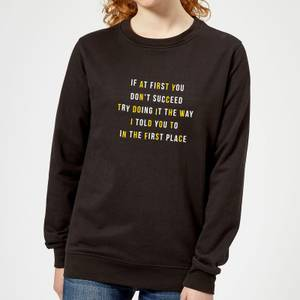 If At First You Don't Succeed Women's Sweatshirt - Black