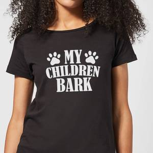 My Children Bark Women's T-Shirt - Black