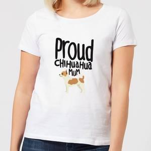 Proud Chihuahua Mum Women's T-Shirt - White