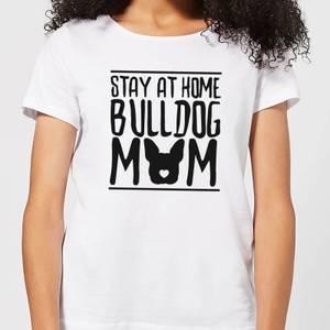 Stay At Home Bulldog Mom Women's T-Shirt - White