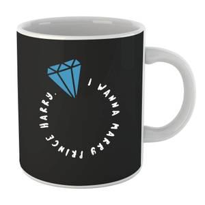 I Wanna Marry Prince Harry Mug
