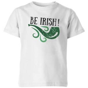 Be Irish Kids' T-Shirt - White