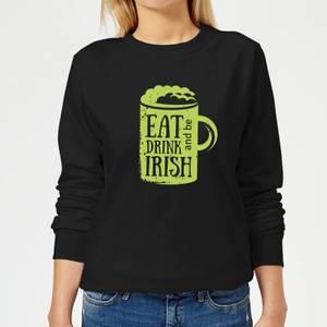 Eat, Drink And Be Irish Women's Sweatshirt - Black