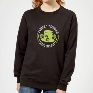 I Kissed A Leprachaun And I Liked It Women's Sweatshirt - Black