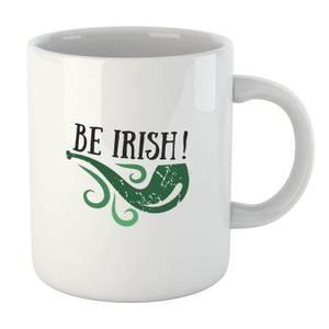 Be Irish Mug