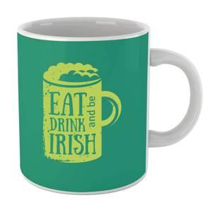 Eat, Drink And Be Irish Mug