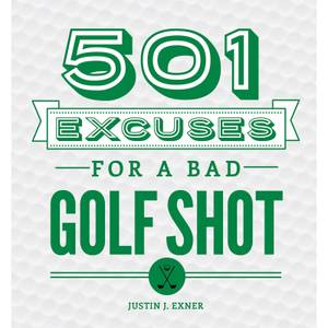 501 Excuses for a Bad Shot Hardback Book