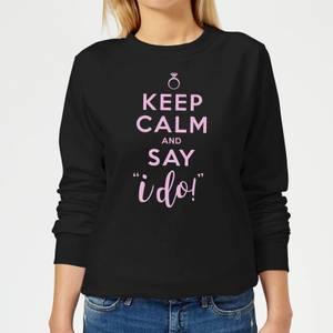 Keep Calm And Say I Do Women's Sweatshirt - Black