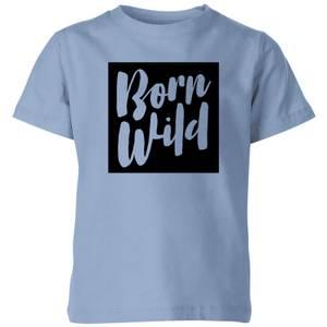 My Little Rascal Born Wild - Baby Blue Kids' T-Shirt
