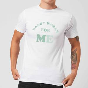 My Little Rascal Daddy Works For Me Men's T-Shirt - White