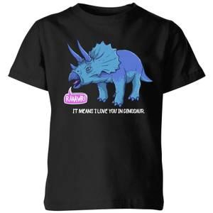 RAWR! It Means I Love You Kids' T-Shirt - Black