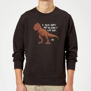 If You're Happy And You Know It Sweatshirt - Black
