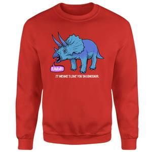 RAWR! It Means I Love You Sweatshirt - Red