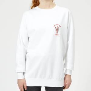 Friends You Are My Lobster Women's Sweatshirt - White