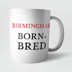 Birmingham Born and Bred Mug