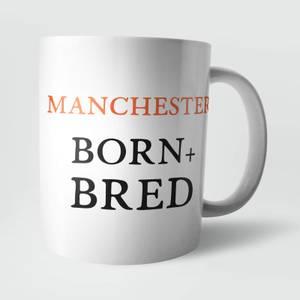 Manchester Born and Bred Mug