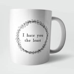 I Hate You The Least Mug