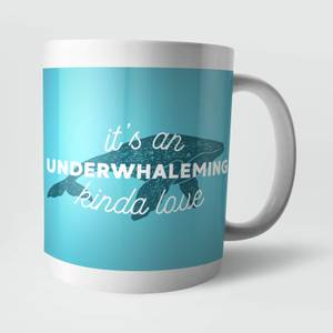 It's An Underwhaleming Kinda Love Mug