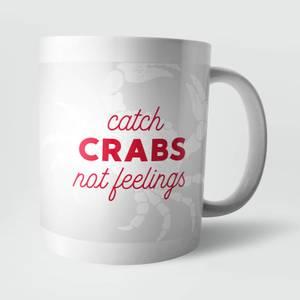 Catch Crabs Not Feelings Mug