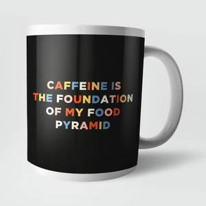 Caffeine Is The Foundation Of My Food Pyramid Mug