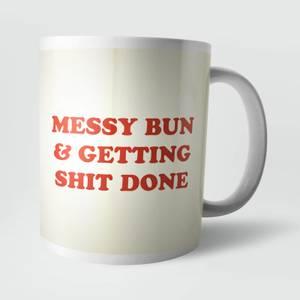 Messy Bun and Getting Shit Done Mug