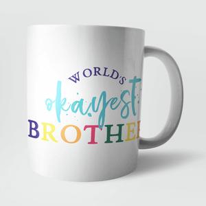 Worlds Okayest Brother Mug