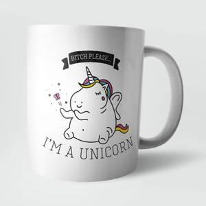 """Bitch Please, Im A Unicorn"" Tasse"