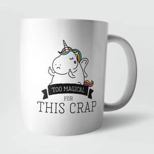 Too Magical for This Crap Mug