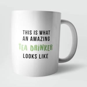 This Is What An Amazing Tea Drinker Looks Like Mug