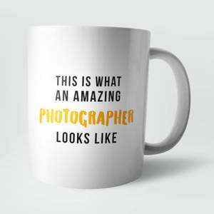 This Is What An Amazing Photographer Looks Like Mug